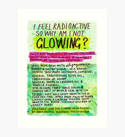 Pregnancy: I Feel Radioactive, so Why am I Not Glowing? Art Print