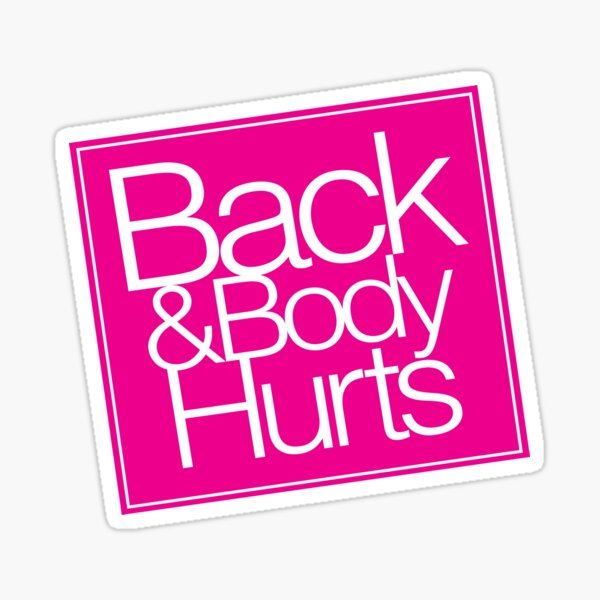 Back & Body Hurts Sticker