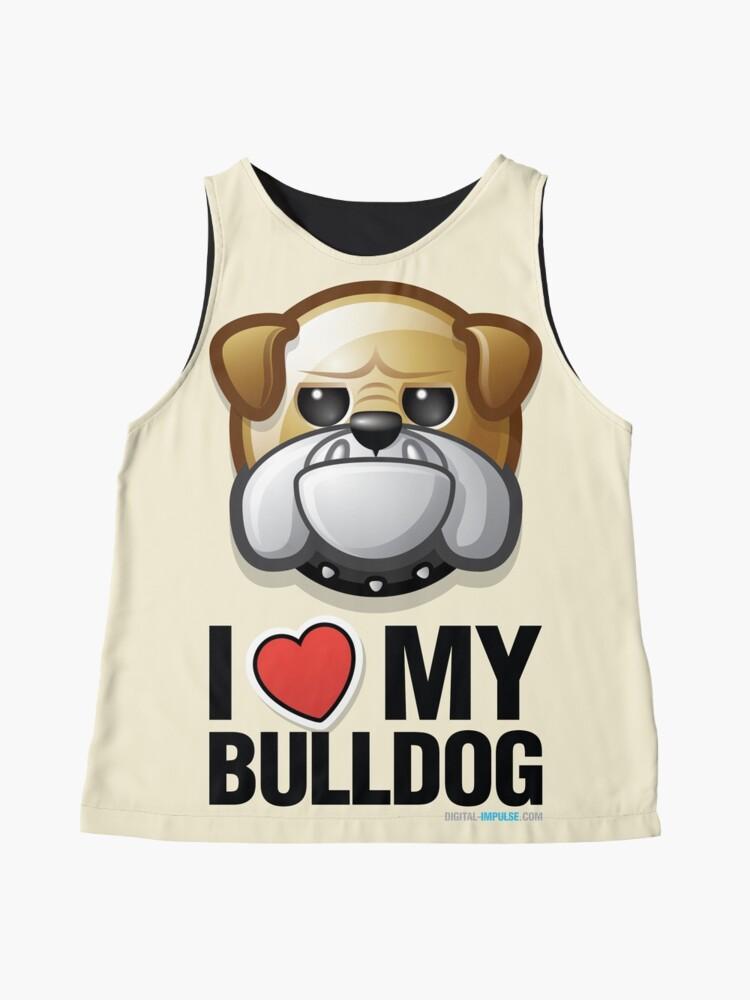 Alternate view of I Love My Bulldog Sleeveless Top