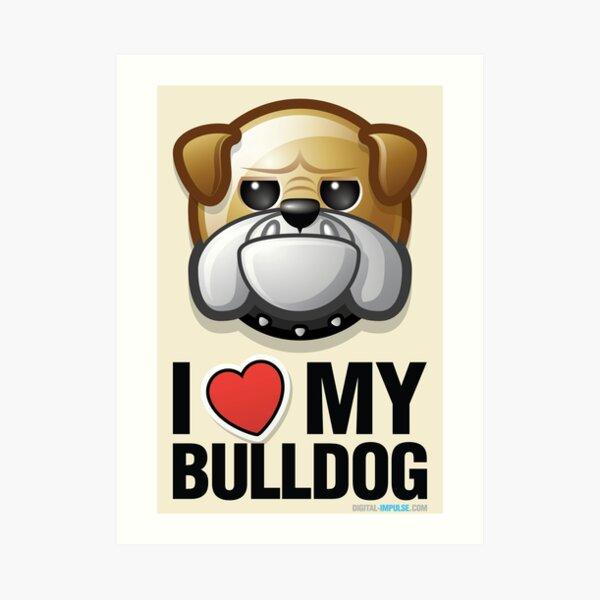 I Love My Bulldog Art Print
