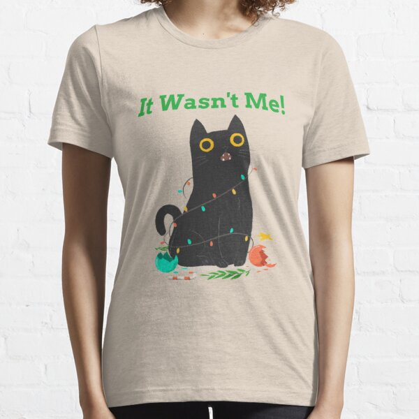 It Wasnt Me!- Funny Chrismas Naughty Cat Essential T-Shirt