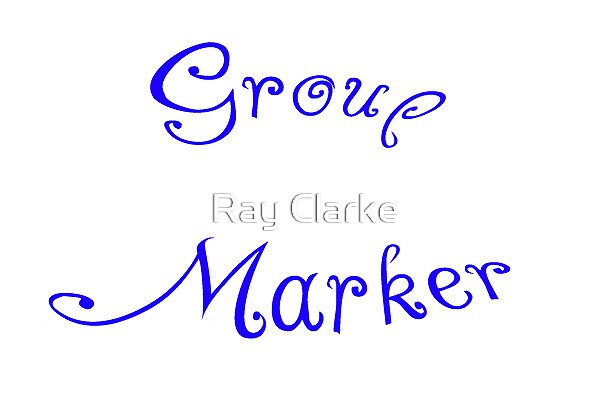 Group Marker by Ray Clarke
