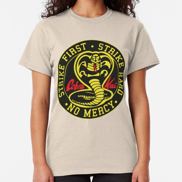 Cobra Kai - Strike First. Strike Hard. No Mercy.  Classic T-Shirt