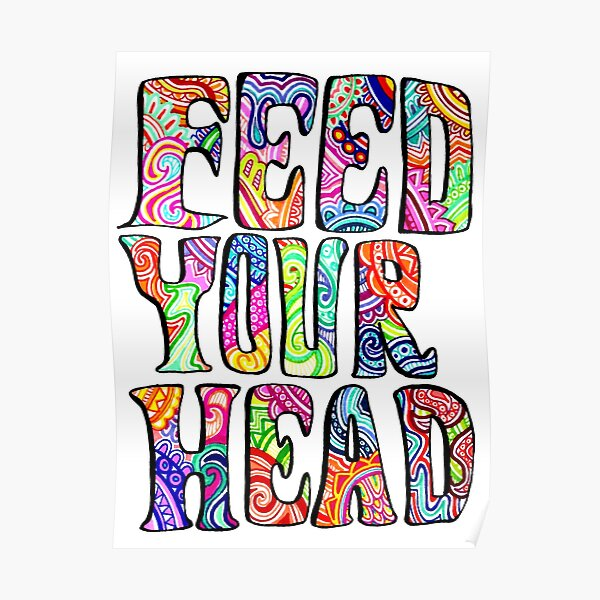 Feed Your Head Poster