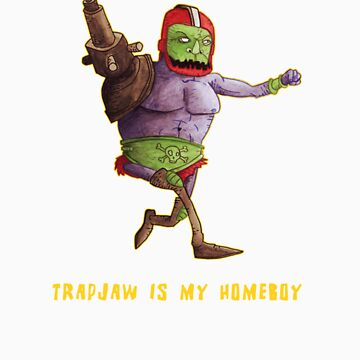 Trapjaw is my Homeboy by deanbeattie