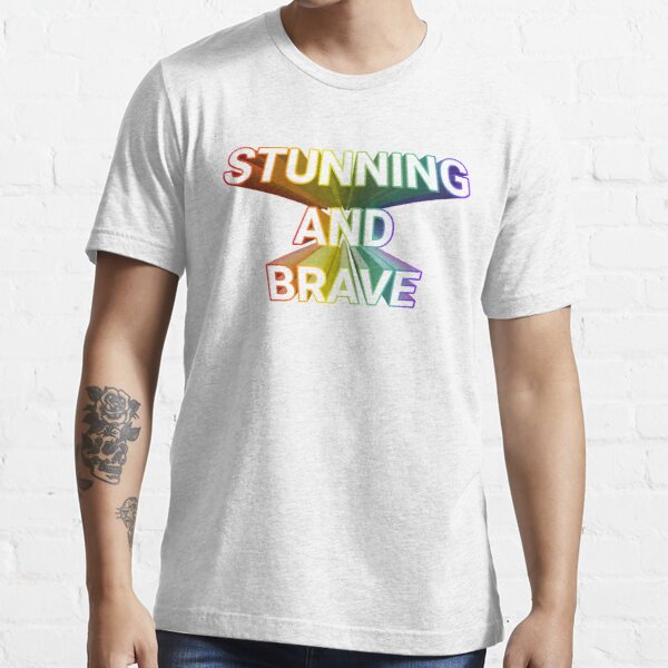 Stunning and Brave Essential T-Shirt