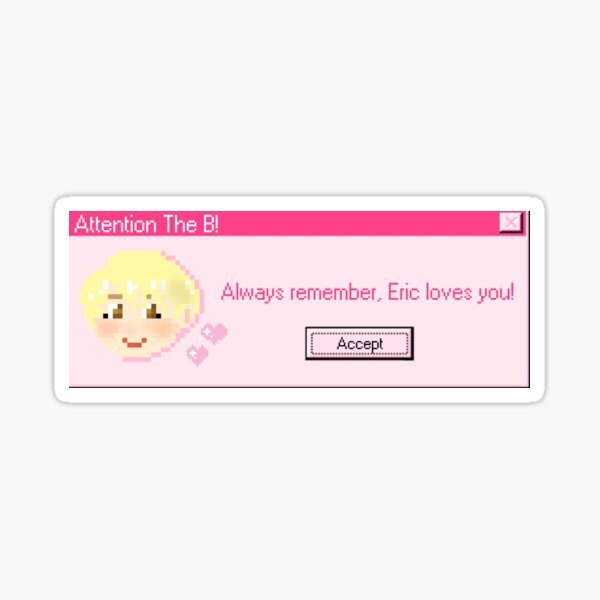 Attention The B! (Eric Ver.) Sticker