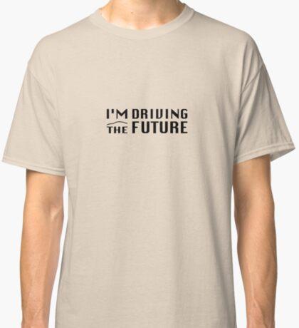 I'm Driving The Future - Model S Classic T-Shirt