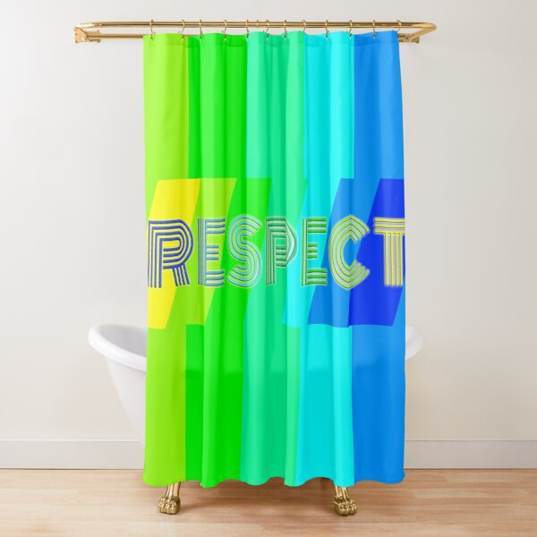 R E S P E C T Shower Curtain