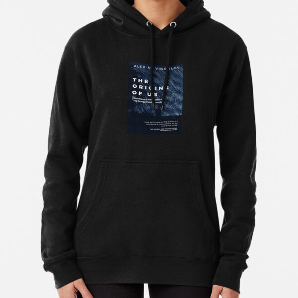 The Origins of Us: Evolutionary Emergence and the Omega Point Cosmology by Alex M. Vikoulov Pullover Hoodie