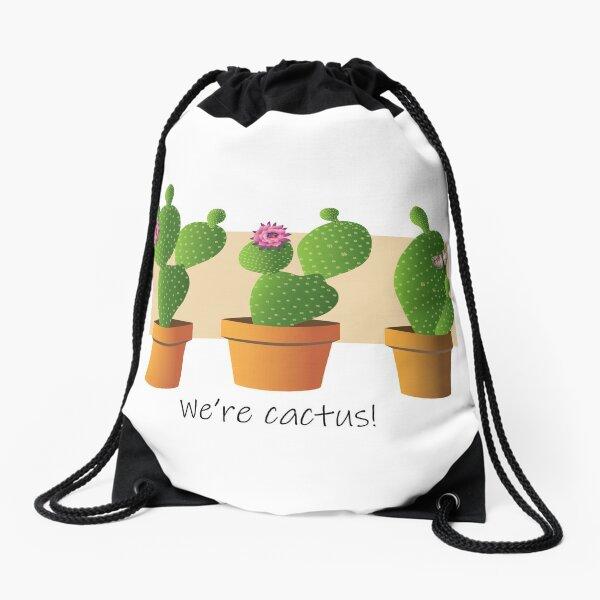 We're cactus! Drawstring Bag