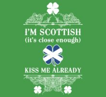 I'm Scottish, kiss me already!