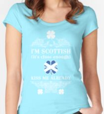 I'm Scottish, kiss me already! Women's Fitted Scoop T-Shirt