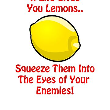 Lemon Life....We all suffer at some point by slugman
