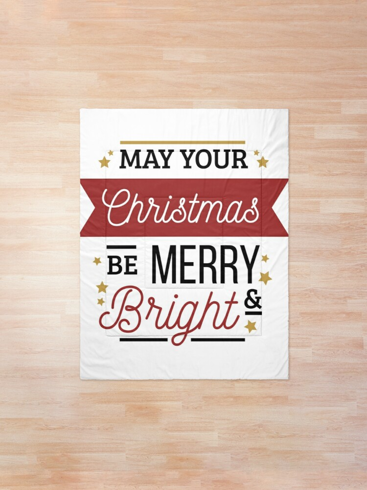 Alternate view of May Your Christmas be Merry and Bright -  perfect outfit for celebration, be happy and thankful. Comforter