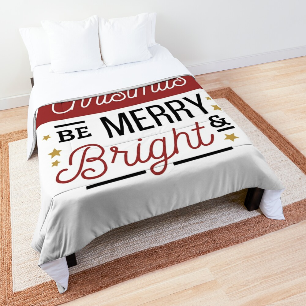May Your Christmas be Merry and Bright -  perfect outfit for celebration, be happy and thankful. Comforter