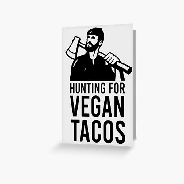 Hunting for Vegan Tacos Greeting Card