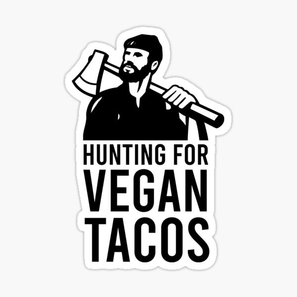 Hunting for Vegan Tacos Sticker