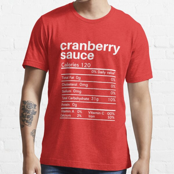 Funny cranberry sauce nutrition Thanksgiving Essential T-Shirt