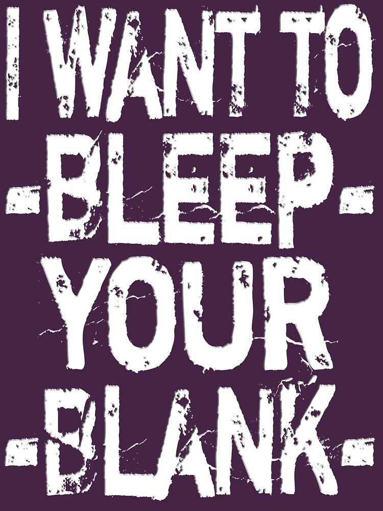 I want to *bleep* your *blank* - Dark by maxkroven