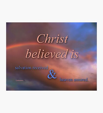 CHRIST BELIEVED (10) Photographic Print