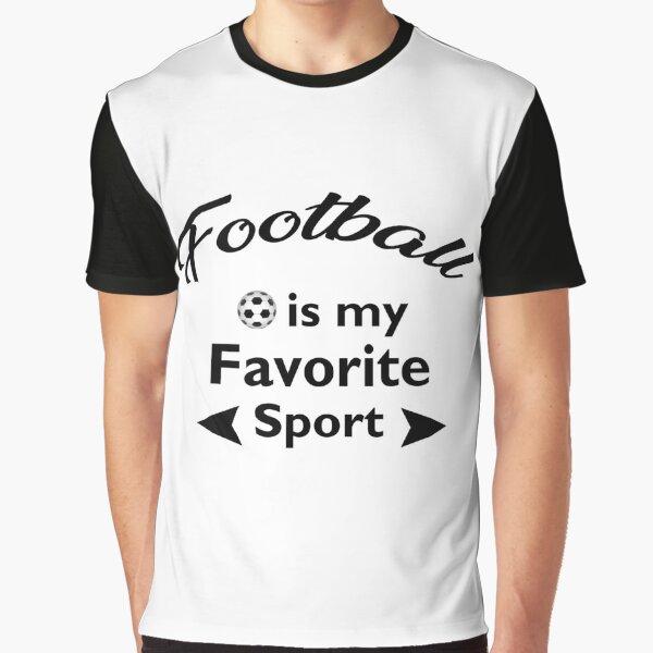 T-Shirt  Fun Comic  Unisex Football is my Favorite Sport Graphic T-Shirt