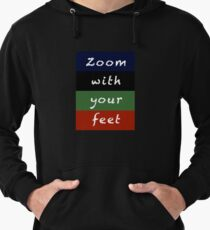 zoom with your feet Lightweight Hoodie