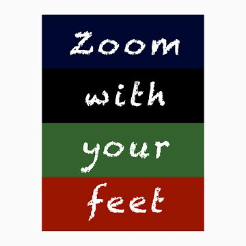 zoom with your feet by whosekidding