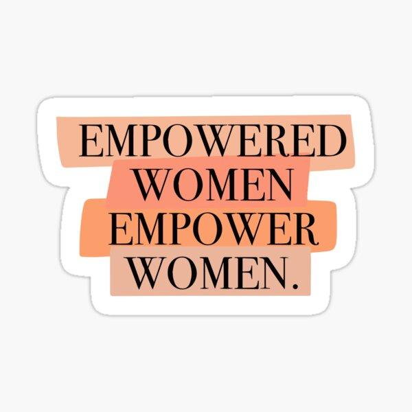 Empowered women empower women sticker  Sticker