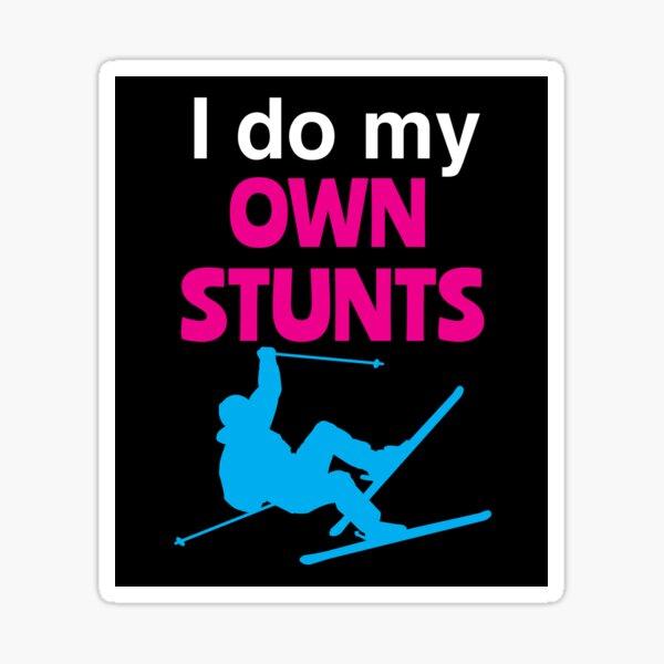 'I Do My Own Stunts' (Black) Sticker