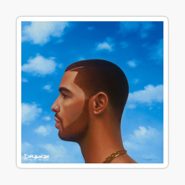 Drake - Nothing Was The Same Sticker