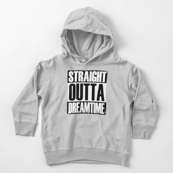 Straight Outta Dreamtime Toddler Pullover Hoodie