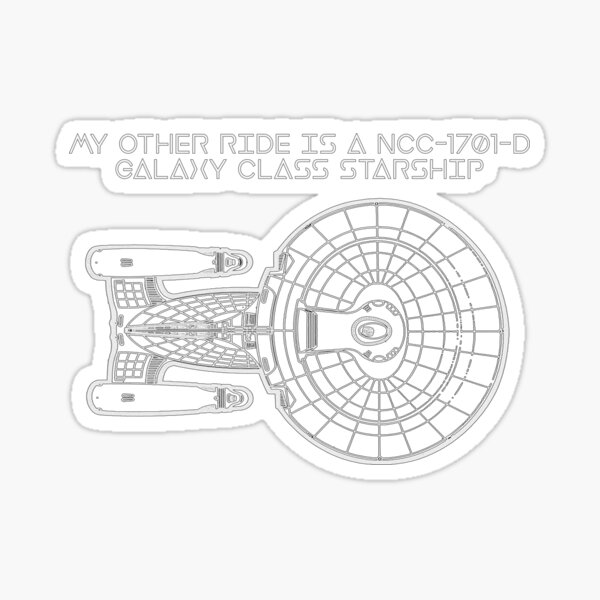 My Other Ride is a NCC-1701-D Sticker