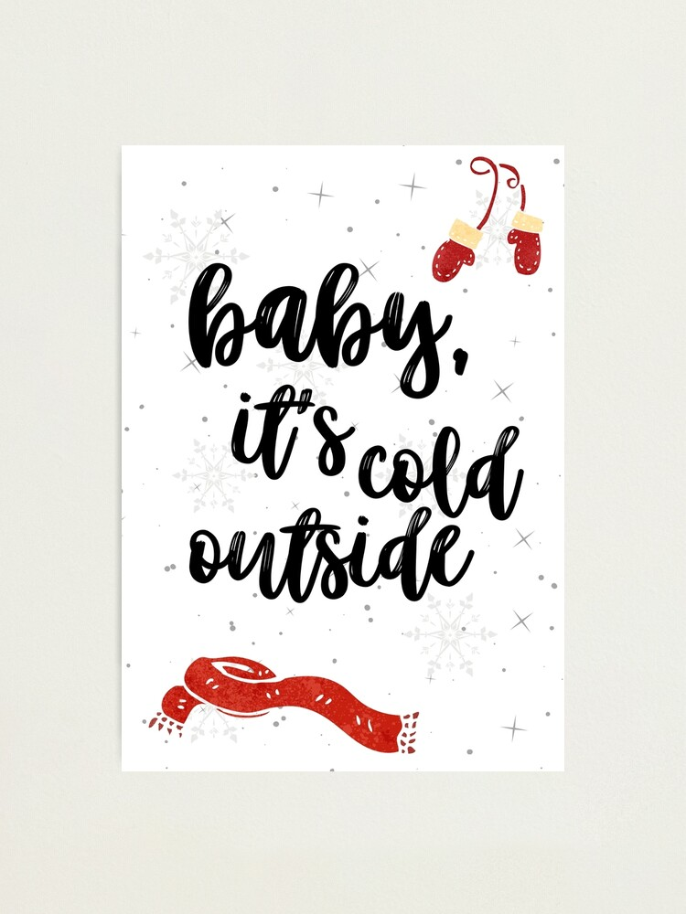 Alternate view of Baby It's Cold Outside Photographic Print