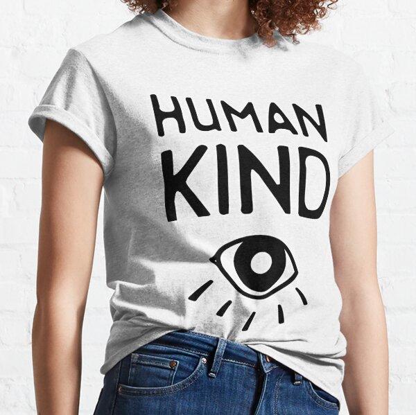 Human Kind Classic T-Shirt