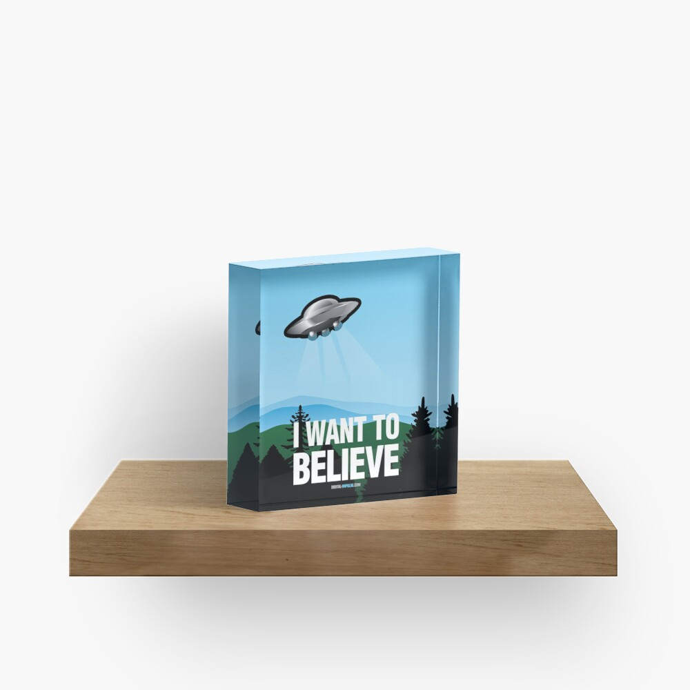 I Want to Believe Acrylic Block