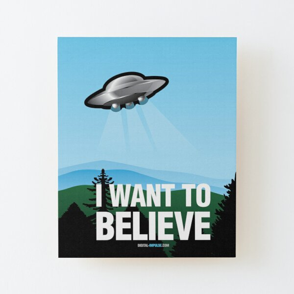 I Want to Believe Wood Mounted Print