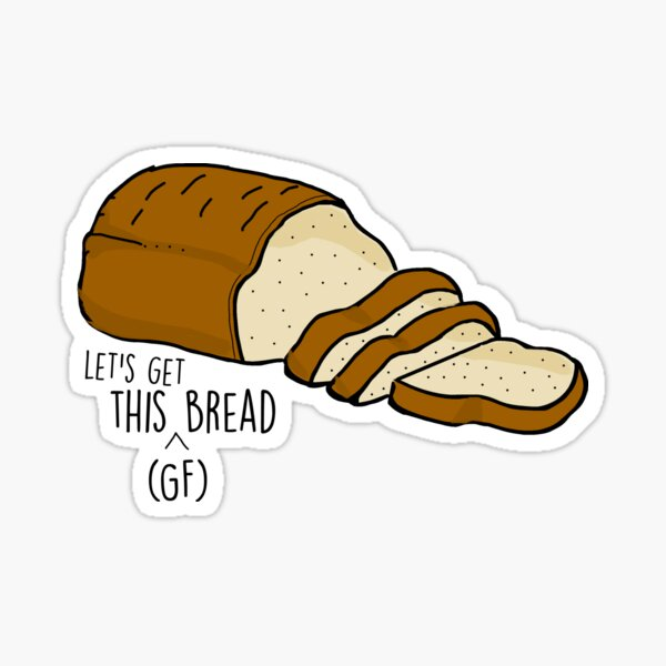 Let's get this gluten free bread Sticker