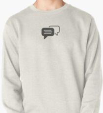 Messaging symbol Pullover Sweatshirt