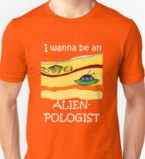 I wanna be an Alienpologist (dark shirts) Unisex T-Shirt