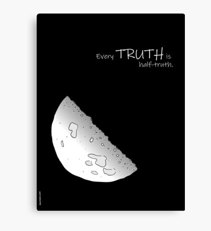 Every Truth Is Half-Truth Canvas Print