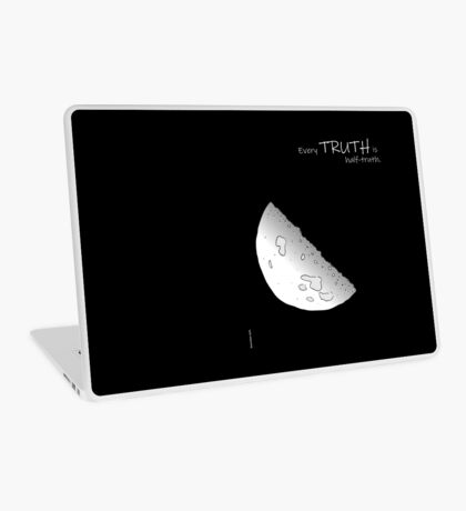 Every Truth Is Half-Truth Laptop Skin