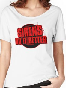 Sirens Do It Better (red) Women's Relaxed Fit T-Shirt