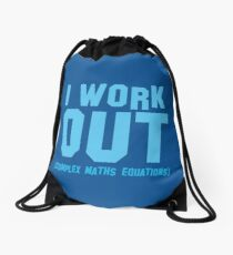 I WORK OUT (complex maths equations) Drawstring Bag