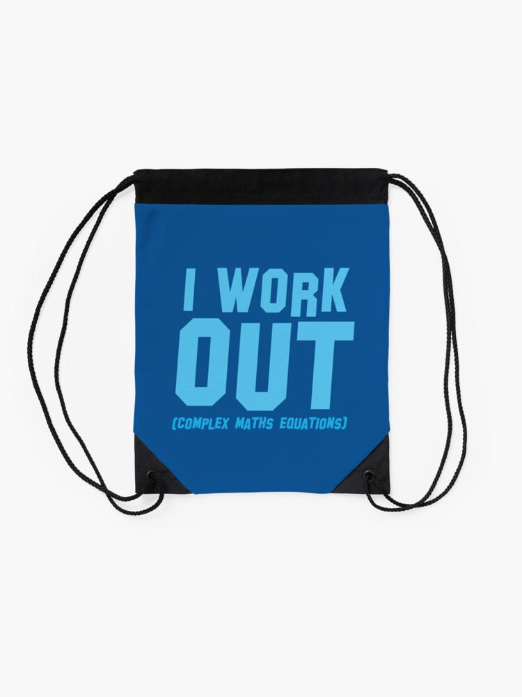 Alternate view of I WORK OUT (complex maths equations) Drawstring Bag