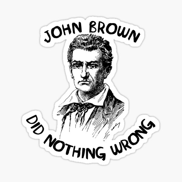 John Brown Did Nothing Wrong Sticker