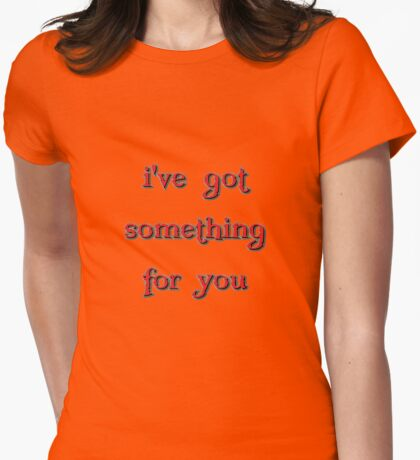 something for you T-Shirt