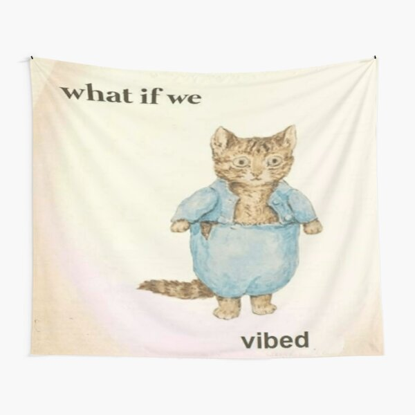 what if we vibed cat Tapestry
