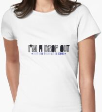 *Drop Out* Women's Fitted T-Shirt