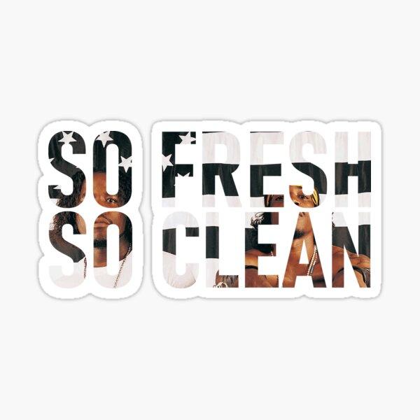 So Fresh So Clean Sticker